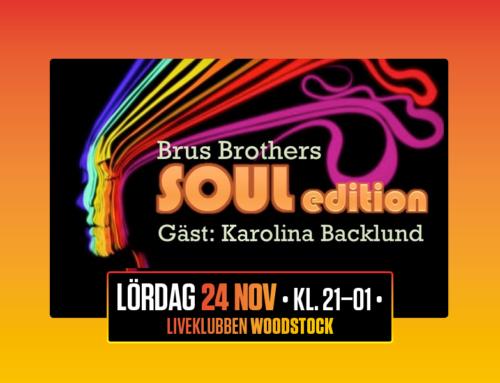 Lördag 24 november + Brus Brothers Soul Edition